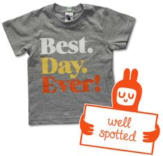 Best. Day. Ever. Kids Slogan T-shirt by Well Spotted