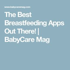e3e68aeaa3534 The Best Breastfeeding Apps Out There