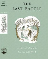 The Last Battle, 1st edn 1956 (C S Lewis - Narnia)