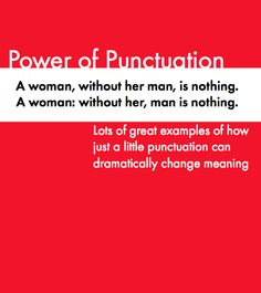 Sexism or girl power? A little punctuation makes all of the difference. Check out these humorous and outrageous examples of how a little punctuation can completely change the meaning of a sentence. Grammar fun appropriate for both middle-school and high-school students.