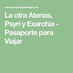 La otra Atenas, Psyri y Exarchia - Pasaporte para Viajar