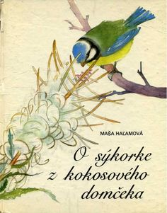 Mária Želibská, cover for Maša Haľamová, O sýkorke z kokosového domčeka Bohemian Girls, Bohemian Art, Children's Book Illustration, Book Illustrations, Vintage Book Art, Rusalka, Gabriel, Surrealism, Childrens Books