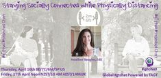 Staying Socially Connected while Physically Distancing with Guest, Heather Vaughn, EdS Personal And Professional Development, First Relationship, Interpersonal Relationship, Feeling Depressed, Good Mental Health, Student Gifts, Make Time, Kids Gifts, Vulnerability