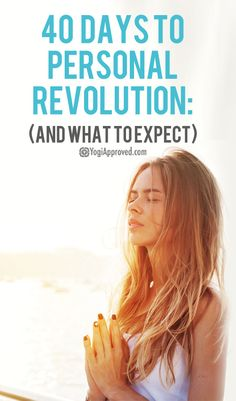 40 Days to Personal Revolution:  What to Expect When You Take This Yoga Challenge