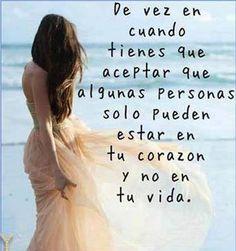 De vez en cuando tienes que aceptar que algunas personas solo pueden estar en tu corazón y no en tu vida. #amor #destino #frases