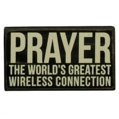 Prayer - The World's Greatest Wireless Connection...