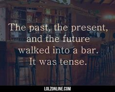 The Past, The Present And The Future Walk Into...#funny #lol #lolzonline