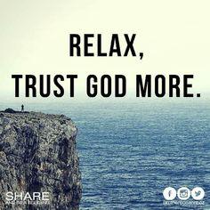 Relax, trust God more. - Bo Sanchez