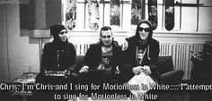 Chris Motionless (This is from Off The Wall episode 1 by: Alternative Press)