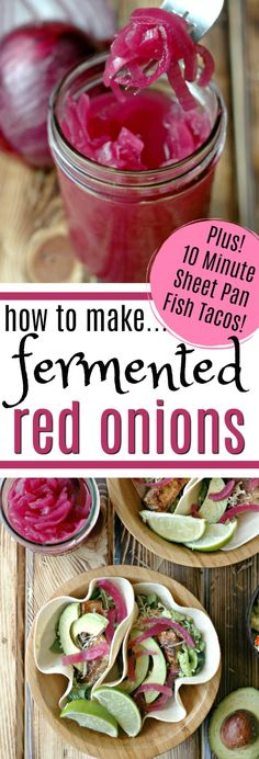 Sheet pan fish tacos topped with tangy, probiotic rich fermented red onions are a match made in heaven! Sheet pan fish tacos topped with tangy, probiotic rich fermented red onions are a match made in heaven! Fermentation Recipes, Canning Recipes, Real Food Recipes, Yummy Food, Healthy Recipes, Red Onion Recipes, Orange Recipes, Salat Wraps, Pickled Red Onions