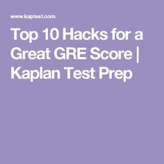Top 10 Hacks for a Great GRE Score | Kaplan Test Prep