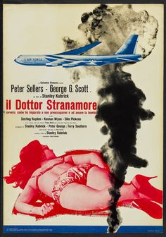 DR. STRANGELOVE OR: HOW I LEARNED TO STOP WORRYING AND LOVE THE BOMB (Dir. Stanley Kubrick, 1964) - Italian poster
