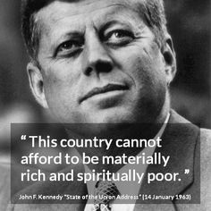 Jfk Quotes, Youth Quotes, Founding Fathers Quotes, Progress Quotes, Herbert Lom, John F Kennedy, Jackie Kennedy Quotes, Wealth Quotes, Together Quotes