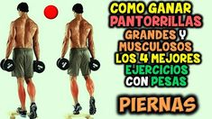 Los 4 Mejores, EJERCICIOS CON PESAS   Para LAS PANTORRILLAS, Grandes y M...