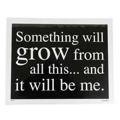 Something will Grow... Matted Print  - $39.99 : Unusual Gifts & Unique Gift Ideas at the Blue Horse Boutique