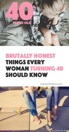 The major life milestone of turning 40 is often a time of reflection and transition. Below are five brutally honest things every woman should know when hitting the big 4-0. *Great post!