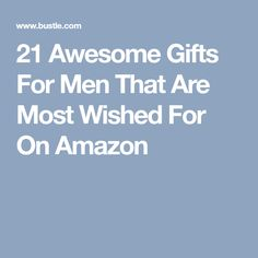 21 Awesome Gifts For Men That Are Most Wished For On Amazon
