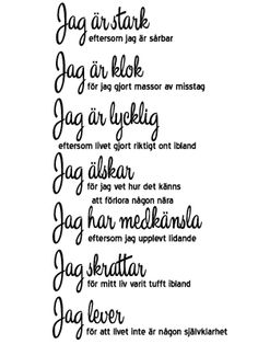 Jag Är... Väggdekor 55x28cm Swedish Quotes, Learn Swedish, Positiv Quotes, Wise Men Say, Proverbs Quotes, Some Words, Note To Self, Texts, How To Memorize Things