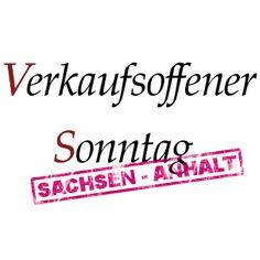 Verkaufsoffene Sonntage Sachsen-Anhalt. http://sachsen-anhalt.verkaufsoffener-so.de/