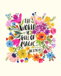 The world is full of magic - W. Yeats painting by Carolyn Gavin on Etsy Printable Poster, Diy Love, Watercolor Flower, Watercolor Quote, Gouache Painting, Spotlights, Beautiful Words, Wall Prints, Wise Words