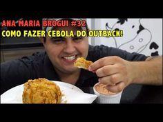 ▶ Ana Maria Brogui #32 - Como fazer cebola do Outback + molho - YouTube