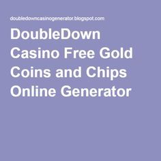 DoubleDown Casino Free Gold Coins and Chips Online Generator