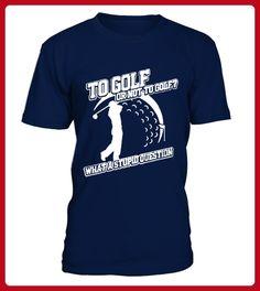 To Golf or not to Golf T shirt best sport team player gift - Golf shirts (*Partner-Link)