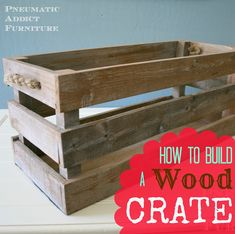 Pneumatic Addict Furniture: How to Build a Wood Crate