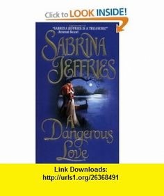 A Dangerous Love (Swanlea Spinsters, Book 1) (9780380809288) Sabrina Jeffries , ISBN-10: 0380809281  , ISBN-13: 978-0380809288 ,  , tutorials , pdf , ebook , torrent , downloads , rapidshare , filesonic , hotfile , megaupload , fileserve