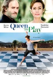 Queen to Play: a French film starring Sandrine Bonnaire, Kevin Kline, Francis Renaud, Jennifer Beals.