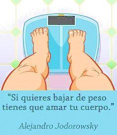 Si quieres bajar de peso, tienes que amar tu cuerpo.
