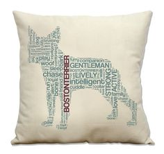 $29 - This typographic pillow features a Boston Terrier silhouette created from the words often used to describe their unique qualities.