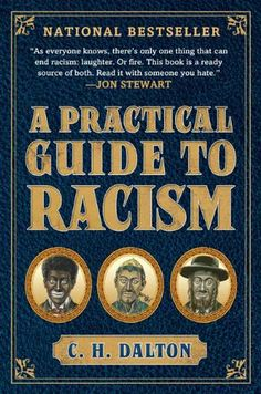 A Practical Guide to Racism by C. H. Dalton,http://www.amazon.com/dp/1592404308/ref=cm_sw_r_pi_dp_UVgFsb11ZW36GP90