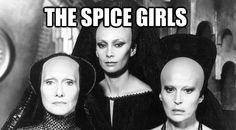 """The spice girls. :-) A joke on an image from the movie """"Dune""""."""
