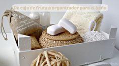 De caja de fruta a organizador para el baño - El rincón de las cosas bonitas
