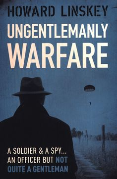 Allalaadimine või lugemine veebis Ungentlemanly Warfare Tasuta raamat PDF/ePub - Howard Linskey, A soldier and a spy, an officer but not quite a gentleman, Captain Harry Walsh is SOE's secret weapon. Loathed by his. Got Books, Books To Read, Bound Book, What To Read, Book Photography, Free Reading, Love Book, Warfare, Free Books