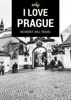 Why I Love Prague And You Should Too