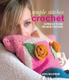Simple Stitches Crochet 25 Projects for the New Stitcher -- Read more  at the image link. (Amazon affiliate link)