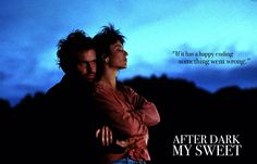 After Dark, My Sweet (James Foley, 1990). Roger Ebert Great Movies