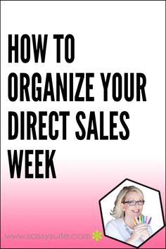 organize your week, direct sales, direct sales weekly organization, days of the week for direct sales