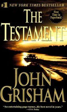 Google Image Result for http://edhird.files.wordpress.com/2010/09/john_grisham-the-testament.jpg I Like all the John Grisham books, what more can I say!