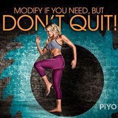 When you start working out, don't quit! Try something a little easier but keep going! http://www.onesteptoweightloss.com/piyo-workout-results #PiYoWorkoutResults