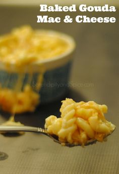 Gourmet Baked Gouda Mac and Cheese Recipe ~ http://serendipityandspice.com