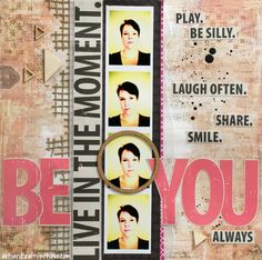 Scrapbooking layout for 123 Get Scrappy April: Be You. Always.  #scrapbooking