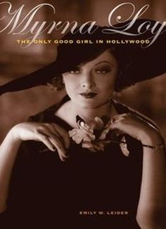 Myrna Loy: The Only Good Girl In Hollywood PDF
