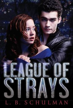 [Cover Reveal] League of Strays by L.B. Schulman