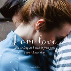 Byron Katie Quote - I am love, and as long as I seek it from you, I can't know that. Are you seeking? Uplifting Quotes, Inspirational Quotes, Spirit Signs, Narcissistic Abuse Recovery, Byron Katie, Healing Words, Meditation Quotes, Mindfulness Meditation, Wayne Dyer