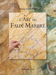 L'art du faux marbre - The art of faux marble Faux Painting Techniques, Marble Painting, Paint Effects, Green Marble, Stencil Designs, Paint Finishes, Oeuvre D'art, It Is Finished, Books