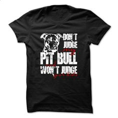 Dont Judge My PitBull - #polo #designer t shirts. BUY NOW => https://www.sunfrog.com/Funny/Dont-Judge-My-PitBull-32239656-Guys.html?60505