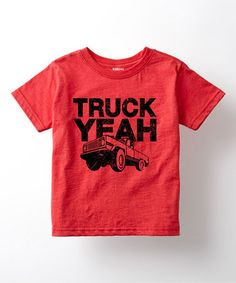 4601bf0d7758 Loving this Red  Truck Yeah  Tee - Toddler  amp  Kids on  zulily